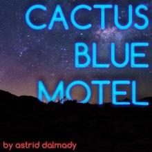 CACTUS BLUE MOTEL (YAZ 2016) Cactus